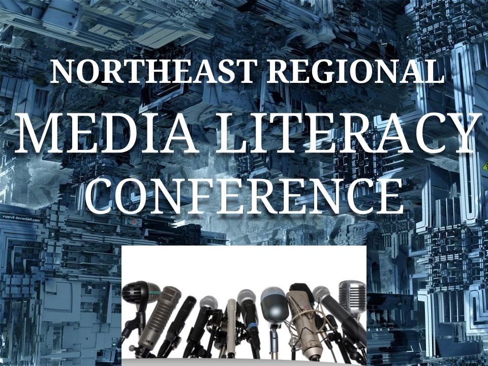 Northeast Regional Media Literacy Conference